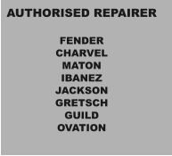 AUTHORISED REPAIRER  FENDER CHARVEL MATON IBANEZ JACKSON GRETSCH GUILD OVATION